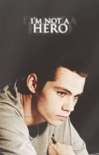 (Teen Wolf) ~ I'm not a hero, but I won't let you go. by Maud_Stilinski