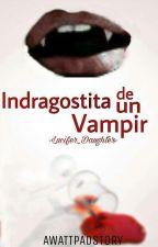 Indragostita de un vampir by -Lucifer_Daughter-