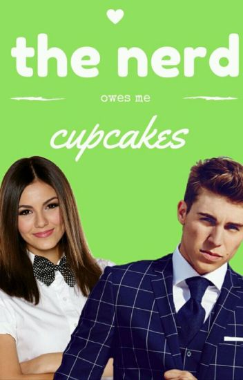 The Nerd Owes Me Cupcakes [Editing]