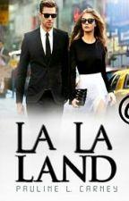 La La Land by PaulineLouise_xo