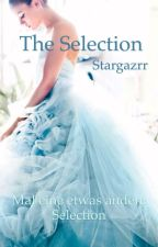 The Selection - mal eine andere Selection by Stargazrr