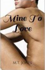 Mine To Love (manxman) by M-T-Jones