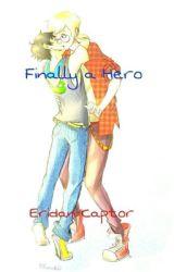 Finally a Hero by Eridan-Captor