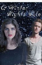 A Winter Night's Tale by TalkNerdyToMeMalfoy