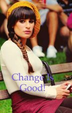 Change is good (sequel to 'you're the one that I want') *Under Editing* by Mackinzey