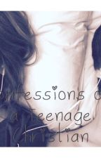 Confessions of a Teenage Christian by jennaxb