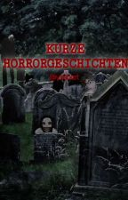 Short Horrorstories (German) by EscapingTheReallife