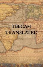 Introducing: TBBCAM_Translated by Slim_Shady
