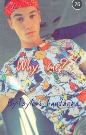 Why me?(A Taylor Caniff fan fic, BWWM)