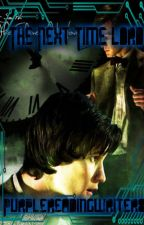 The Next Time Lord(Sequel to The Missing Time Lord) by Purplereadingwriter8