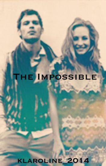 The Impossible ::Klaroline::
