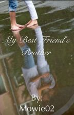 My Best Friends Brother by Mowie02