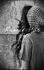 Rumor Has It by RealLifeRouge