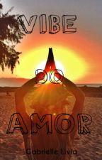 Vibe do Amor by GabrielleQuinn