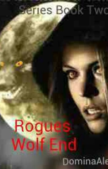 Rogues Wolf End~(McKayla Series Book 2)