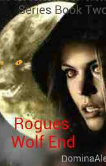 Rogues Wolf End~Book 2