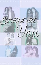 Someone like you [on hold] by BriannaHxoxo