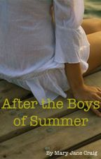 After the Boys of Summer by MaryJaneCraig