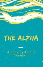 The Alpha (editing parts) by AmeliaThornhill