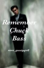 Remember Chuck Bass by ohdearlybeloveds