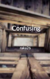 Confusing by raka26