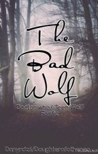 Bad Wolf by Daughterofathenea