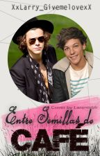Entre semillas de café (Larry Stylinson) by XxLarry_GivemelovexX