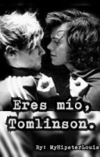 Eres mío, Tomlimson. (-*Larry Stylinson*-) by MyHipsterLouis
