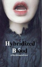 Hybridized Blood by MayDiAngeloPotter