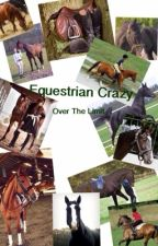 Equestrian crazy over the limit by equestrianlover33