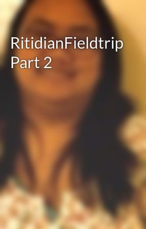 RitidianFieldtrip Part 2 by FergaliciousQueen