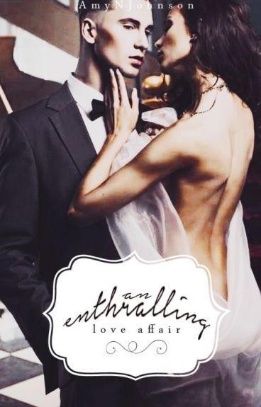 An Enthralling Love Affair