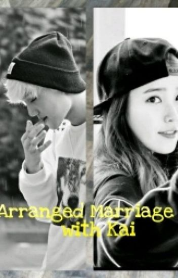 Arranged Marriage with Kai