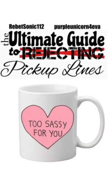 The Ultimate Guide to Rejecting Pick-Up Lines