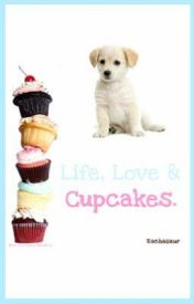 Life  Love & Cupcakes (Rewritten) by colour_my_life_