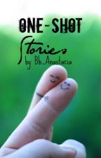 One-Shot Stories by Bb_Anastacia