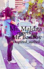 Ms. MALDITA MEETS Mr. BADBOY by inspired_author