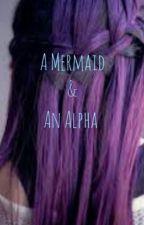 A Mermaid and an alpha by MythHeart9