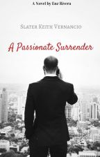 Slater Vernancio: A Passionate Surrender (A The Mark Of A Stallion Novel) by Zoldick_Thunder