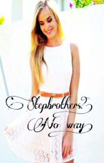 Stepbrothers?!No way!