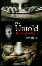 The Untold Real Stories 2 by ajeomma