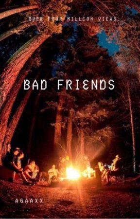 Bad Friends by Agaaxx