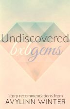 Undiscovered bxb Gems by Avylinn
