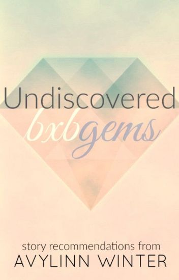 Undiscovered bxb Gems