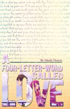 A Four-Letter-Word Called LOVE (ON-HOLD) by mandyfeehily83