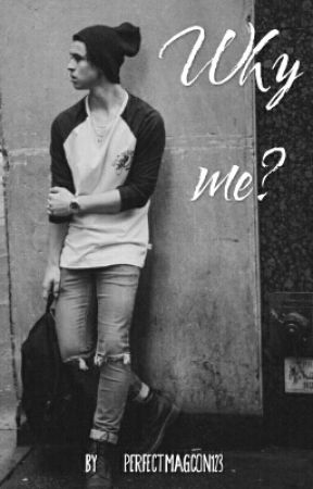 Why me? Nash Grier fanfic by perfectmagcon123