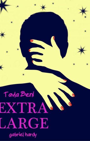 Extra Large/ TAVLA BENİ