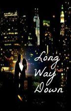 Long Way Down by keepsmilingdarling