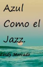 Azul como el Jazz by PrincesaSuicidia23