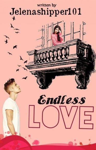 Endless Love: A Jelena Story
